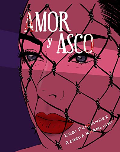 Amor y asco. Ilustrado: Ilustrada por Bebi Fernández,Rebeca Khamlichi