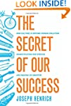 The Secret of Our Success: How Cultur...