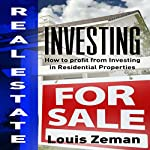 Real Estate Investing: How to Profit from Investing in Residential Properties | Louis Zeman