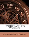 Fashion and Its Votaries, Catherine Charlotte Maberly, 1145023290