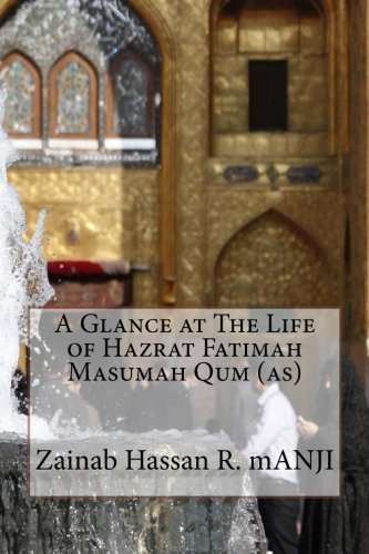 A Glance at The Life of Hazrat Fatimah Masumah Qum (as)