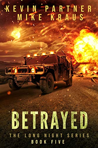 Betrayed: Book 5 in the Thrilling Post-Apocalyptic Survival series: (The Long Night - Book 5) by [Partner, Kevin, Kraus, Mike]