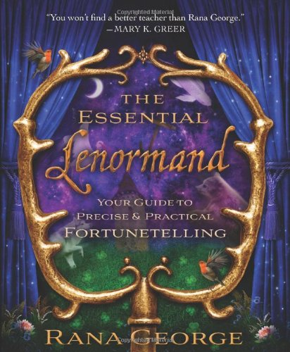 The Essential Lenormand: Your Guide to Precise & Practical Fortunetelling [Rana George] (Tapa Blanda)