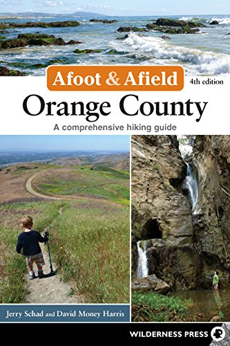 Afoot and Afield: Orange County: A Comprehensive Hiking ()