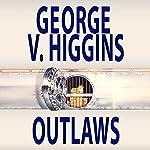 Outlaws | George V. Higgins