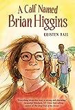 A Calf Named Brian Higgins: An Adventure in Rural Kenya