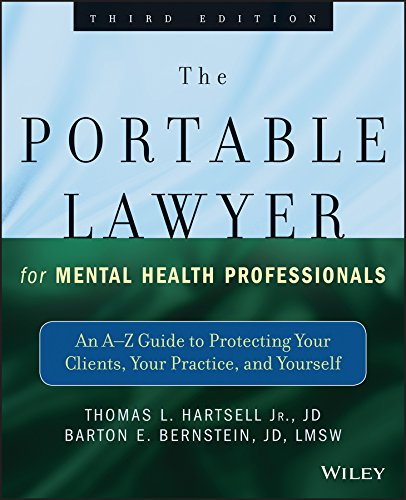 (The Portable Lawyer for Mental Health Professionals: An A-Z Guide to Protecting Your Clients, Your Practice, and Yourself)