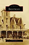Brentwood, Carol A. Jensen and East Contra Costa Historical Society, 0738558257