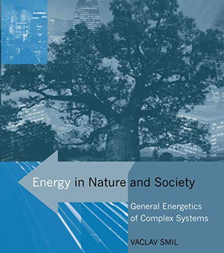 Energy in Nature and Society: General Energetics of Complex Systems (The MIT Press)