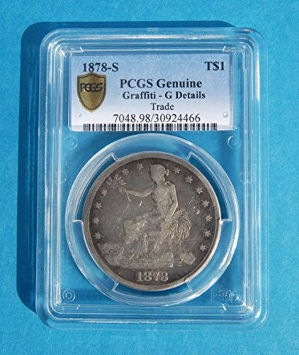 1878 S United States One Sitting Liberty Trade Dollar Coin G Details - Graffiti PCGS