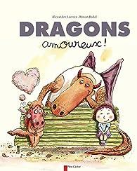 Dragons amoureux ! par Alexandre Lacroix