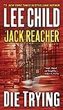 Die Trying (Jack Reacher Novels)