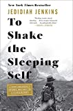 [Jedidiah Jenkins] to Shake The Sleeping Self: A