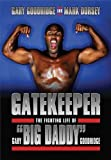 img - for Gatekeeper: The Fighting Life of Gary Big Daddy Goodridge by Gary Goodridge (2011-12-23) book / textbook / text book