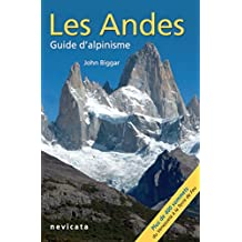 Les Andes, guide d'Alpinisme : guide complet (French Edition)
