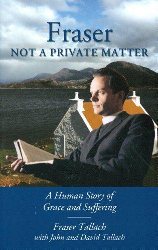 Fraser: Not a Private Matter Fraser Tallach