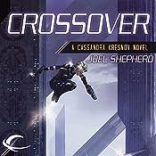 Crossover: Cassandra Kresnov, Book 1 | Joel Shepherd