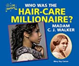 img - for Who Was the Hair-Care Millionaire? Madam C. J. Walker (Like Inventors!) book / textbook / text book