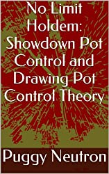 No Limit Holdem: Showdown Pot Control and Drawing Pot Control Theory (English Edition)