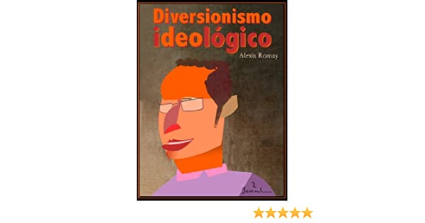 Diversionismo ideológico (Spanish Edition)