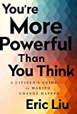 img - for You're More Powerful than You Think: A Citizen's Guide to Making Change Happen book / textbook / text book