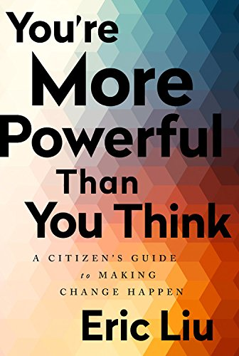You're More Powerful than You Think: A Citizen's Guide to Making Change Happen