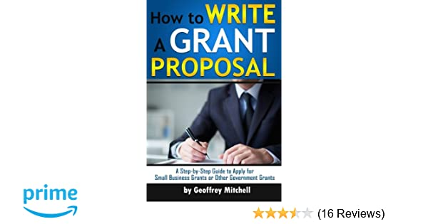 How to Write a Grant Proposal: A Step-by-Step Guide to Apply