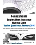 Pennsylvania Surplus Lines Insurance License Exam Review Questions and Answers 2014, ExamREVIEW, 1501053833