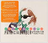 The Premonition Years: 1994-2002 by Patricia Barber