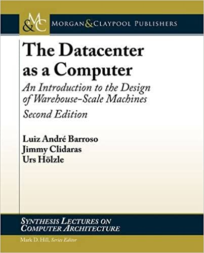 The datacenter as a computer an introduction to the design of the datacenter as a computer an introduction to the design of warehouse scale machines second edition synthesis lectures on computer architecture 2nd fandeluxe Images