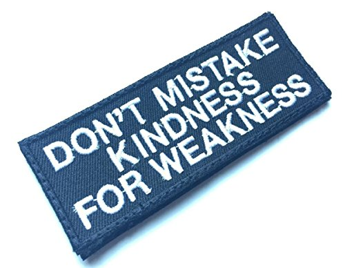 Funny Patch Don't Mistake Kindness For Weakness