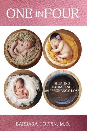 One in Four: Shifting the Balance on Pregnancy Loss - http://medicalbooks.filipinodoctors.org