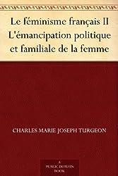 Le féminisme français II L'émancipation politique et familiale de la femme