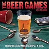Beer Games; Champions are made one cup at a time. 2015 Wall Calendar