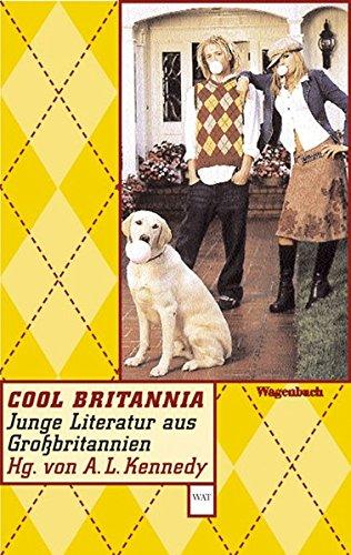 Cool Britannia. Junge Literatur aus Großbritannien (WAT, Band 533)