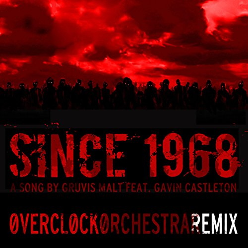 Since 1968 (feat. Gavin Castleton) (Overclock Orchestra Remix)