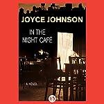 In the Night Café | Joyce Johnson