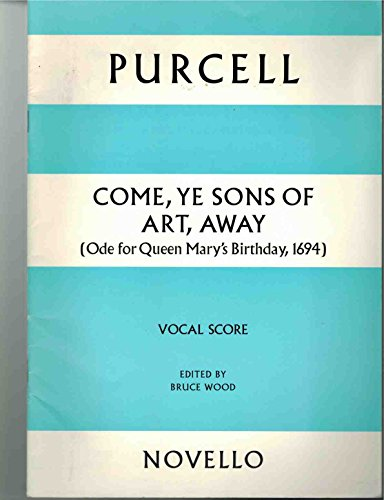 Henry Purcell: Come, Ye Sons Of Art, Away (Vocal Score) by Music Sales America - This new edition by Bruce Wood of the University of Wales, is intended to directly compliment the full score included in Purcell Society Volume 24. The piece is an ode to the birthday of Queen Mary, 1694, and is set for Soprano, 2 Co