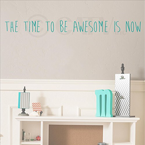 The Time to Be Awesome Is Now (M) wall saying vinyl lettering home decor decal stickers quotes (Turquoise, 4x47)