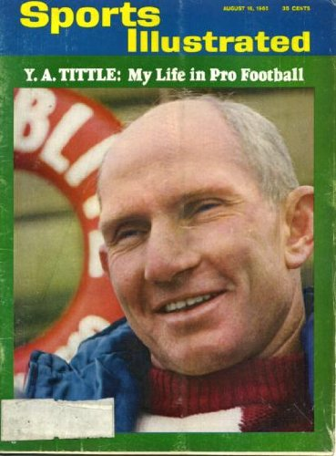 Sports Illustrated August 16 1965 Y.A. Tittle/New York Giants Baltimore Colts San Francisco 49ers on Cover, The Great Quarterbacks, Jim Brosnan/Cincinnati Reds, John Huarte/Notre Dame