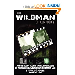 The Wildman of Kentucky: The Mystery of Panther Rock Philip Spencer