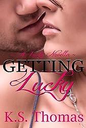 Getting Lucky (A Lucky Novella)