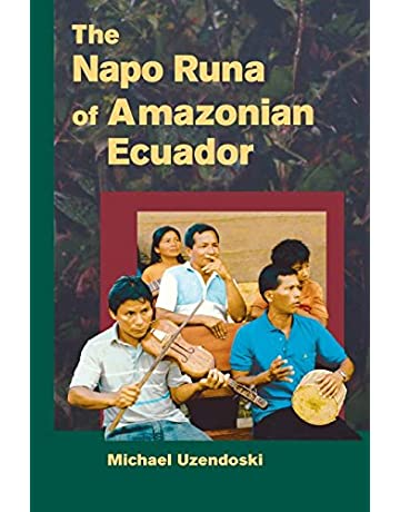 The Napo Runa of Amazonian Ecuador (Interp Culture New Millennium)
