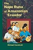 img - for The Napo Runa of Amazonian Ecuador (Interp Culture New Millennium) book / textbook / text book