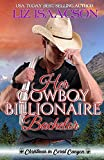 Her Cowboy Billionaire Bachelor: An Everett Sisters Novel (Christmas in Coral Canyon)