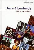 Jazz-Standards. Das Lexikon. 320 Songs und ihre Interpretationen