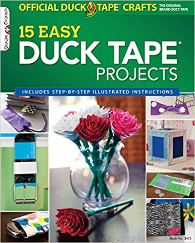 Book 15 Easy Duck Tape Projects: Official Duck Tape Craft Book (Design Originals)