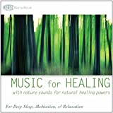 Music for Healing: With Nature Sounds for Natural Healing Powers for Deep Sleep, Meditation, & Relaxation