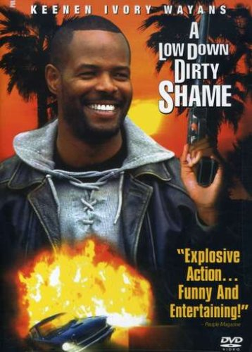 A Low Down Dirty Shame -