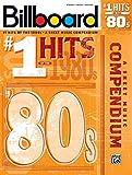 Billboard No. 1 Hits of the 1980s: A Sheet Music Compendium (Piano/Vocal/Guitar) (Billboard Magazine)